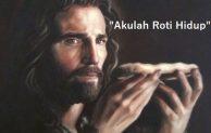 """Hari Biasa, Minggu III Paskah, """"Akulah Roti Hidup"""""""