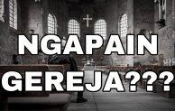 Apa Untungnya ke Gereja?